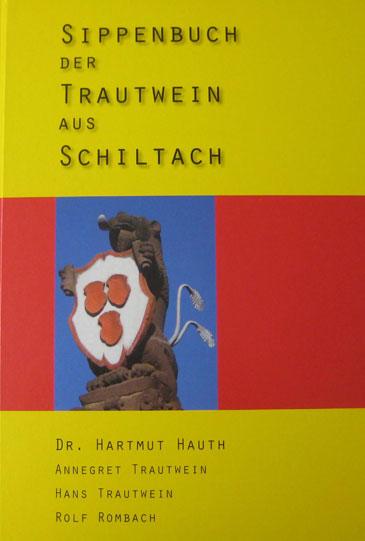 Sippenbuch der Trautwein aus Schiltach