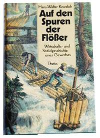 Hans-Walter Keweloh: Auf den Spuren der Flößer